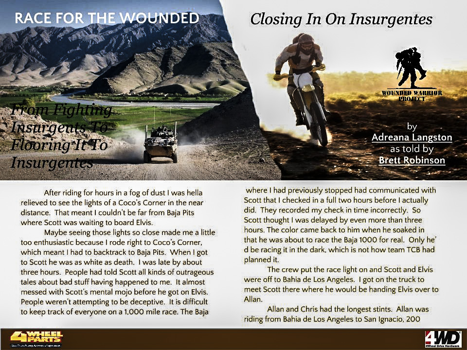"Race For The Wounded Article 8 tells the story of Team TCB's gut wrenching wait for rider Allan. The Team is Baja Pits waiting on Allan who is over 12 hours late and there are reports from the course of ""carnage""."